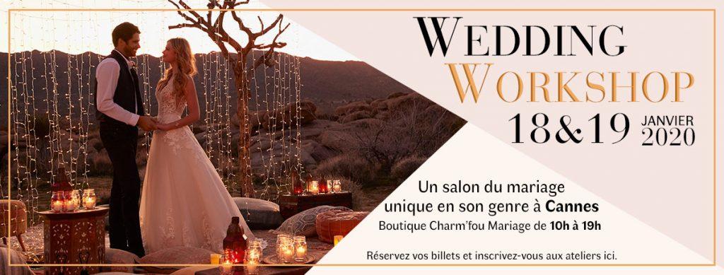 Wedding Workshop : Salon du Mariage à Cannes les 18 et 19 Janvier 2020